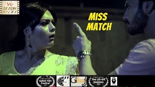 Miss Match - An Unusual Love Story | Award Winning Hindi Short Film | Six Sigma Films