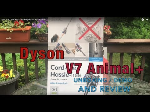 Dyson V7 Animal+ Unboxing Demo and Review