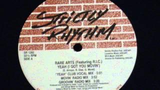 Yeah (i got you movin') - Rare Arts feat. R.I.C.