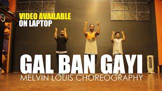 Gal Ban Gayi | Melvin Louis Choreography