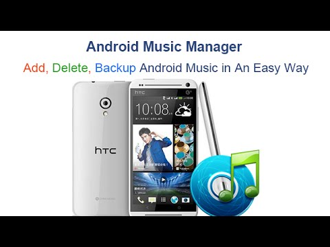 Android Music Manager - Add, Delete, Backup Android Music in An Easy Way