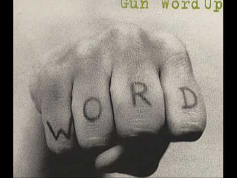 Gun - Word Up