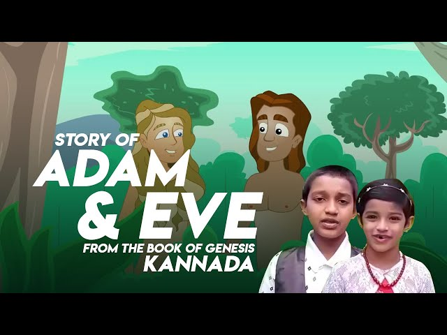 Story of Adam and Eve from the book of Genesis- KANNADA || Sam Job Prakash | Rossella Ann Prakash