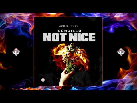 SENCILLO - NOT NICE (SPANISH REMIX)