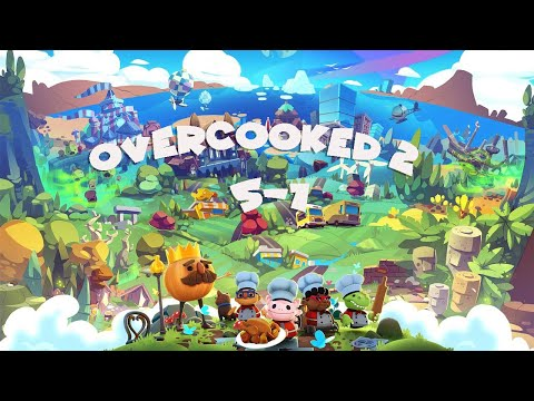 Overcooked All you can eat! Overcooked 2 #5-1 ~ 4 Star (4星) - 2 Player co-op |