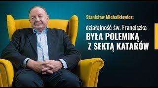 Stanisław Michalkiewicz: działalność św. Franciszka była polemiką z sektą katarów
