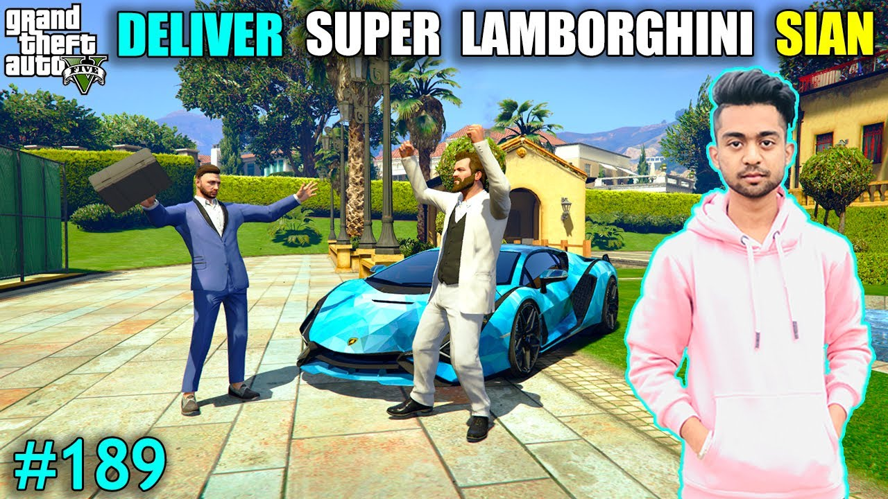 DELIVER SUPER LAMBORGHINI SIAN FROM MY SHOWROOM | I ATTACK ON GUN GANG | GTA V GAMEPLAY #189
