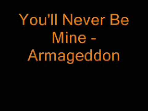 You'll Never Be Mine - Armageddon
