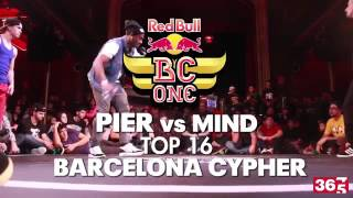 Pier VS Mind  TOP 16  Barcelona Cypher Red Bull Bc One 2014