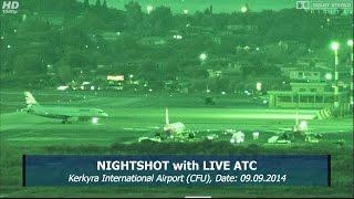 NIGHTSHOT (SONY HDR-CX900E) at Kerkyra Airport Corfu, CFU, with Live ATC! [FULL HD]