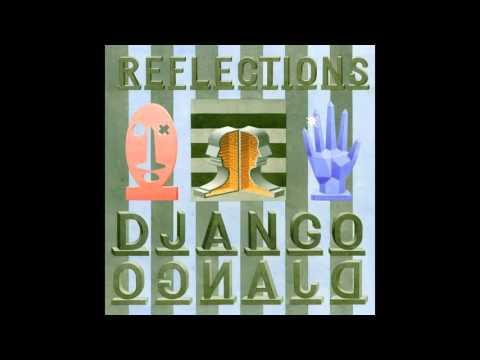 Django Django - Reflections (Jellyman's Midnight Jelly Jam)