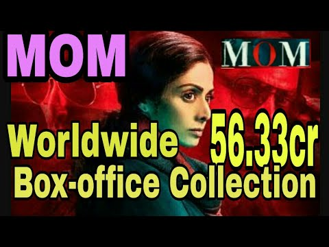 Worldwide Collection of MOM Movie | MOM Movie Worldwide Collection | Sridevi