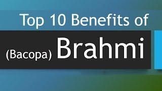 Top 10 Benefits of Brahmi - Amazing Health Benefits of Bacopa or Brahmi