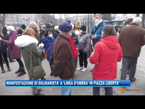 MANIFESTAZIONE DI SOLIDARIETA' A 'LINEA D'OMBRA' IN PIAZZA LIBERTA' | 23/02/2021