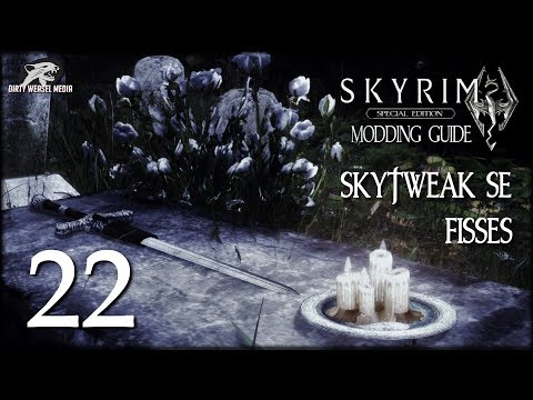 SkyTweak SE and FISSES - Skyrim Special Edition Modding Guide Ep.22
