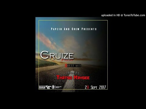 Papzin & Crew - Cruize Friday Guest (Mixed By Thatso Kaygee) (29 September 2017)