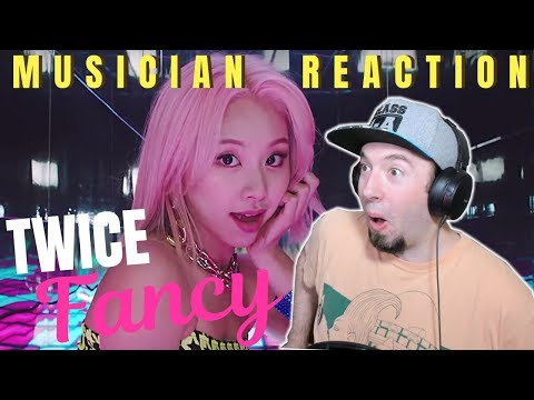 "MUSICIAN REACTS | TWICE - ""Fancy"" Reaction & Review"