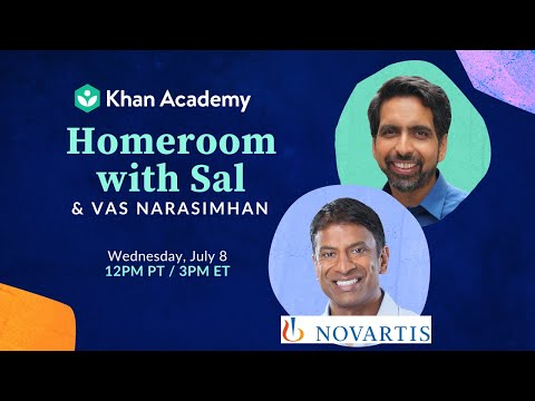 Homeroom with Sal & Vas Narasimhan - Wednesday, July 8