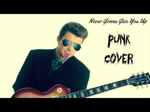 Never Gonna Give You Up but It's Punk