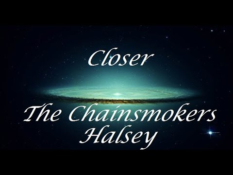 Closer - The chainsmokers ft  Halsey...