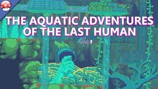 The Aquatic Adventure of the Last Human PC Gameplay [60FPS/1080p]