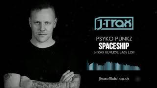 Gambar cover Psyko Punkz - Spaceship (J-Trax Reverse Bass Edit)