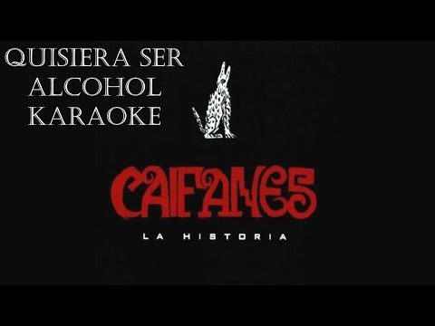 Caifanes-Quisiera ser alcohol Karaoke