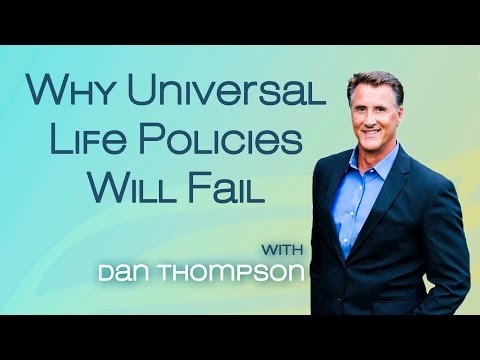 Why Universal Life Insurance Policies Will Fail - (If Not Done Properly)