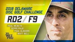 2018 Delaware Disc Golf Challenge | R2, F9, MPO | McBeth, Paju, Ulibarri, Bell