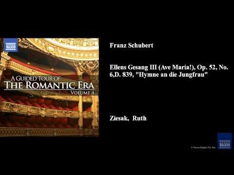 "Franz Schubert, Ellens Gesang III (Ave Maria!), Op. 52, No. 6, D. 839, ""Hymne an die Jungfrau"""