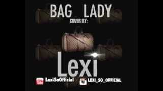 Erykah Badu Bag Lady Cover Lexi So Official) 2013