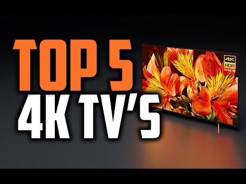 Best 4K TV's In 2018 - Which Is The Best 4K TV?