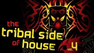 The Tribal Side Of House Vol 4 (Full Album)