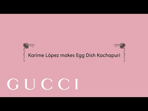 Cooking with the Gucci Osteria Chefs: Karime López Makes Egg Dish Khachapuri