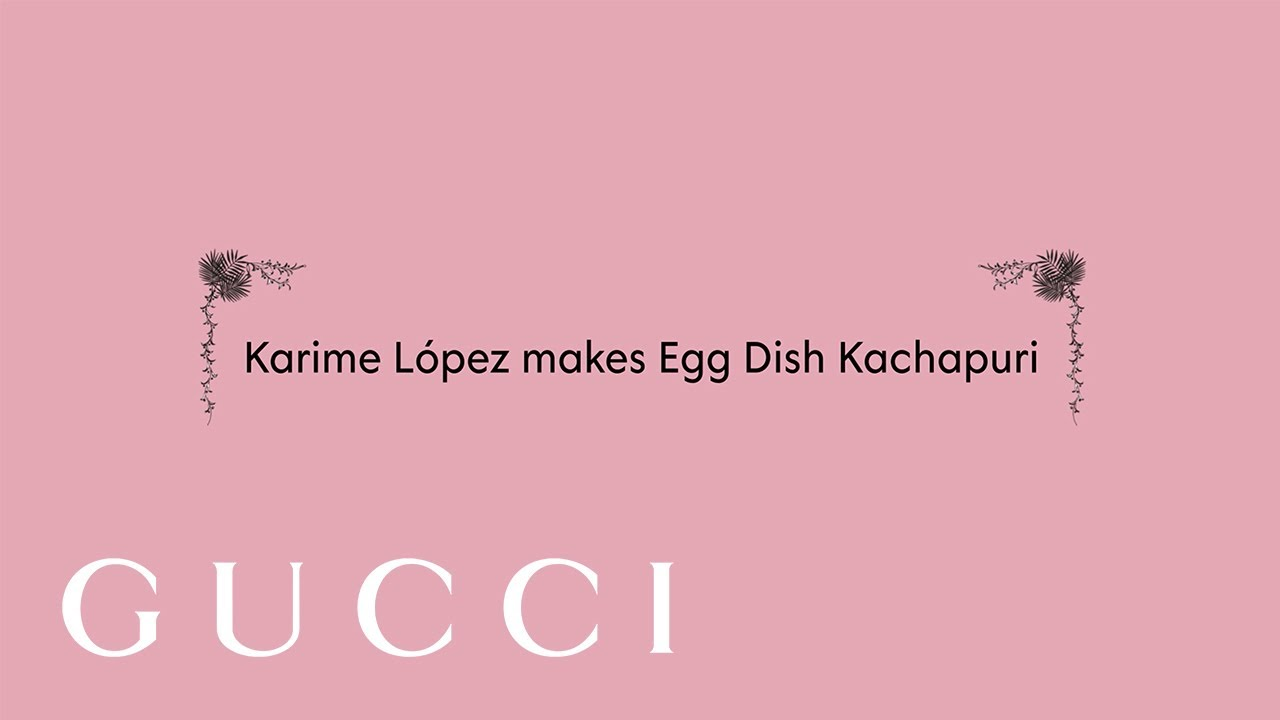 Egg Dish Khachapuri | Cooking with the Gucci Osteria Chef Karime López