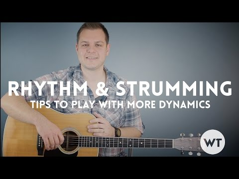 Guitar Lesson - How to strum and play with more dynamics