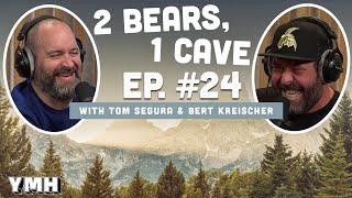 Ep. 24 | 2 Bears 1 Cave w/ Tom Segura & Bert Kreischer