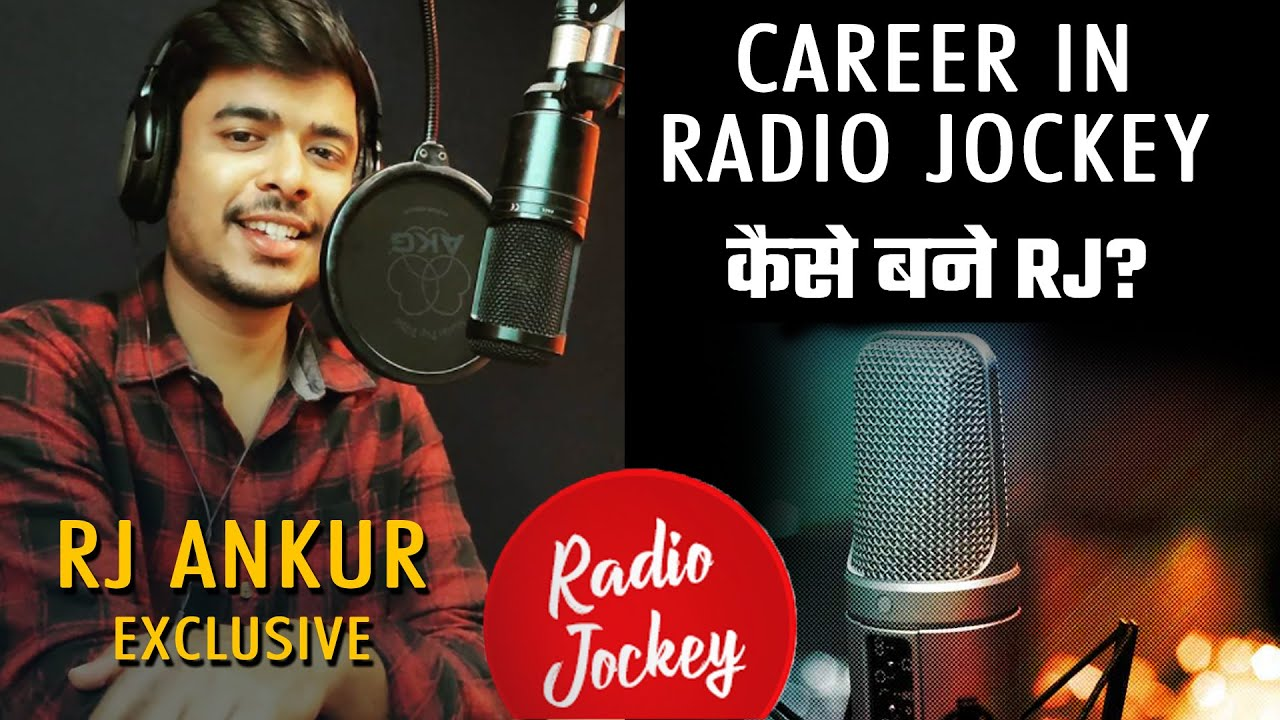 Radio Jockey ( RJ )   How To Become RJ   Career As A Radio Jockey   RJ Ankur Exclusive Interview