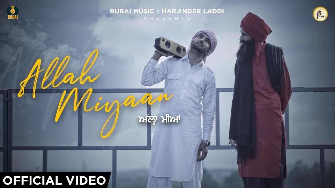 ALLAH MIYAAN | OFFICIAL VIDEO | KANWAR GREWAL | Sain Akhtar Lahori | RUBAI MUSIC