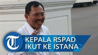 Kepala RSPKAD Dr Terawan Ikut Dipanggil Presiden Jokowi ke Istana Kepresidenan