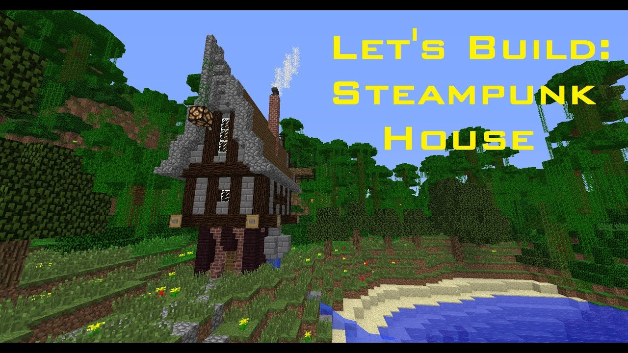 Let 39 s build steampunk house youtube for How long to build a house