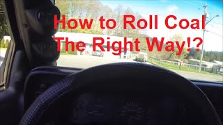 How To Roll Coal For Beginners - Part 1