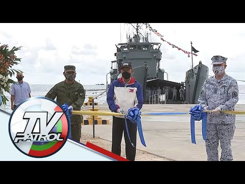 AFP, defense officials binuksan ang bagong daungan ng barko sa West PH Sea | TV Patrol