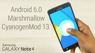 Galaxy Note 4 - Android 6.0 Marshmallow (Cyanogenmod 13 - Unofficial) - Install Instructions