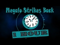Absolute Megalo A Megalo Strikes Back Remix By Mentalgen Gentalmen 1 Hour One Hour Of mp3