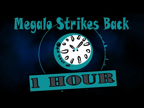 Absolute Megalo (A Megalo Strikes Back Remix) by Mentalgen Gentalmen  1 hour | One Hour of...