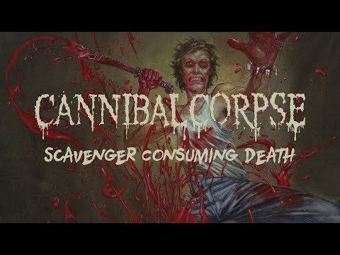 """Cannibal Corpse """"Scavenger Consuming Death"""" (OFFICIAL)"""