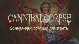 "Cannibal Corpse ""Scavenger Consuming Death"" (OFFICIAL)"