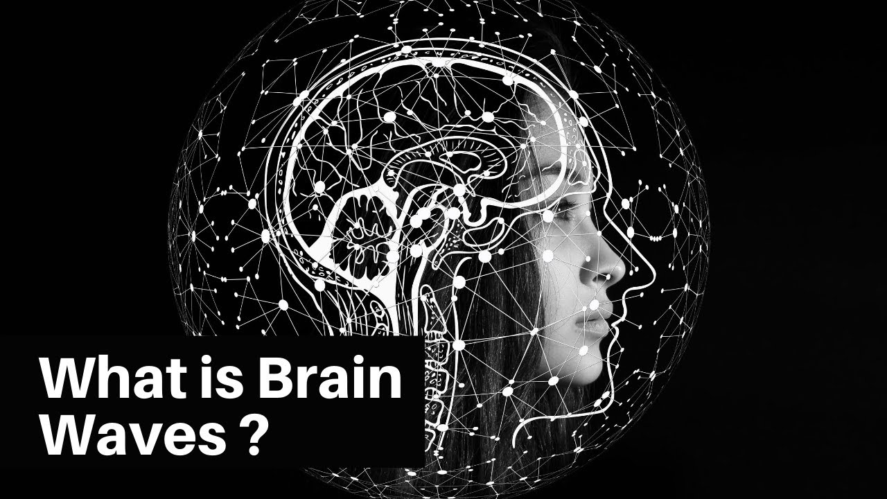WHAT IS Brain Waves ?