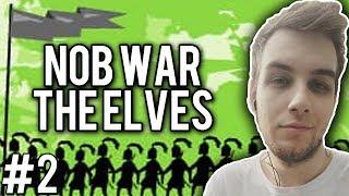 PIERWSZE POTKNIĘCIE! - Nob War: The Elves #2
